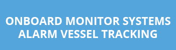 Onboard Monitor Systems & Alarm Vessel Tracking